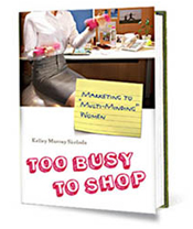 Too Busy to Shop by Kelley Murray Skoloda